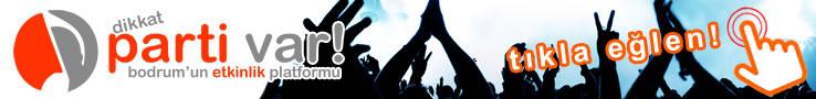 Dikkat Parti Var | Bodrum Etkinlik platformu